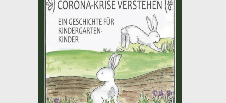 Corona-Krise Verstehen – Eine Geschichte für Kindergarten-Kinder